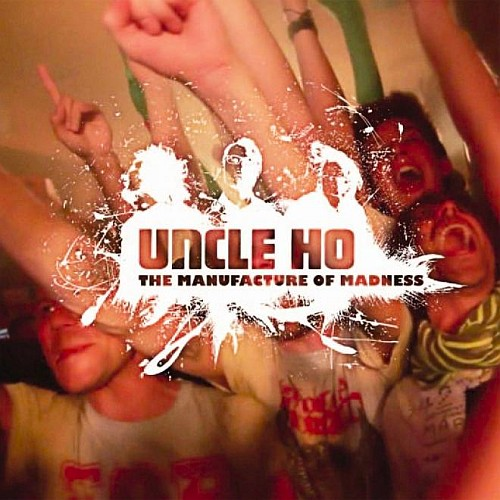 Uncle Ho – The Manufacture Of Madness (Cover)